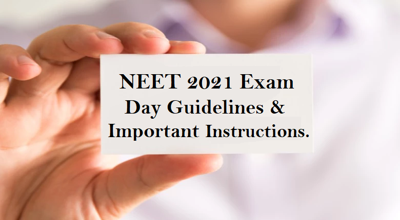 NEET UG 2021 Exam Check important instructions and guidelines